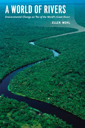 A World of Rivers: Environmental Change on Ten of the...