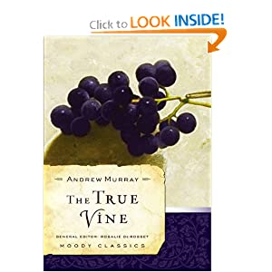 The True Vine (Moody Classics) Andrew Murray and Rosalie A. de Rossett