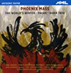 Anthony Payne: Phoenix Mass & other w...