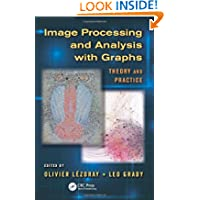 Image Processing and Analysis with Graphs: Theory and Practice (Digital Imaging and Computer Vision)
