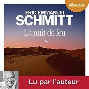 La nuit de feu | Livre audio Auteur(s) : Éric-Emmanuel Schmitt Narrateur(s) : Éric-Emmanuel Schmitt