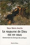 echange, troc Soeur Marie-Ancilla - Le royaume de Dieu est en vous ! : Une lecture symbolique du Cantique des Cantiques