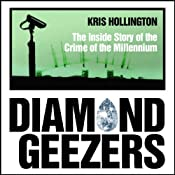 Diamond Geezers: The Inside Story of the Crime of the Millennium | [Kris Hollington]