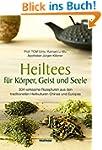 Heiltees f�r K�rper, Geist und Seele:...