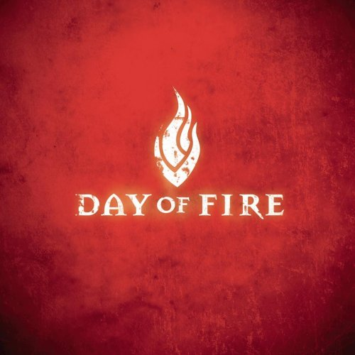 Day Of Fire - Day of Fire - Zortam Music