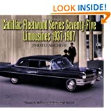 Cadillac Fleetwood Seventy-Five Series Limousines 1937-1987 Photo Archive