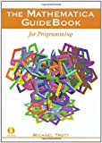 The Mathematica GuideBook for Programming (0387942823) by Michael Trott