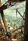 Un homme de joie, tome 1 : La ville monstre par François