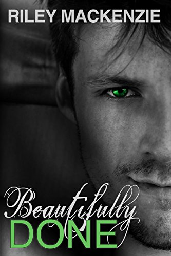 Riley Mackenzie - Beautifully Done (Beautifully Awake Book 2)