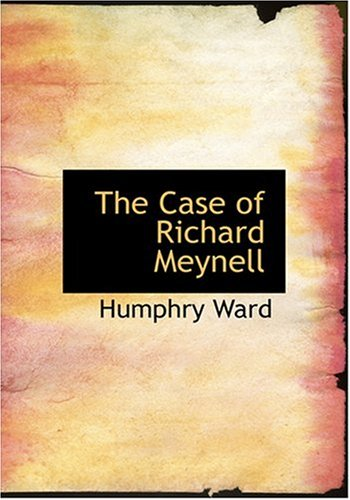 The Case of Richard Meynell (Large Print Edition)