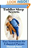 Toddler Sleep Secrets (Easy Instructions For Exhausted Parents Book 1)
