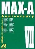 MAX-A Anniversary VII [DVD]