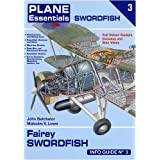 Fairey Swordfish Info Guide (Plane Essentials)by John Batchelor