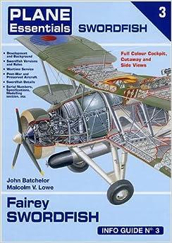 Fairey Swordfish Info Guide (Plane Essentials): Amazon.co