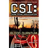 CSI: Crime Scene Investigation: Blood Quantum ~ Jeff Mariotte