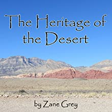 The Heritage of the Desert (       UNABRIDGED) by Zane Grey Narrated by Jim Roberts
