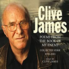 Poems from The Book of My Enemy (Unabridged) Audiobook by Clive James Narrated by Clive James