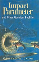 Impact Parameter: And Other Quantum Realities