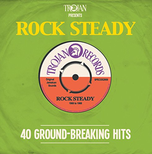 trojan-presents-rock-steady-40-ground-breaking-hits