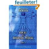 Manuel de diagnostic médical: Publié sous la direction de mm. G.-M. Debove et Ch. Achard. Tome 1