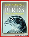 Eric Hosking's Classics Birds: 60 Years of Bird Photography (0002199750) by Hosking, Eric