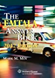 img - for EMTALA Answer Book, 2012 Edition 1st edition by Mark M. Moy (2011) Paperback book / textbook / text book