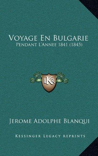 Voyage En Bulgarie: Pendant L'Annee 1841 (1845)