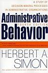 Administrative Behavior, 4th Edition:...
