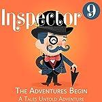 Inspector 9: The Adventures Begin |  Tales Untold,Peter Rudy