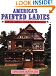 America's Painted Ladies: The Ultimat...