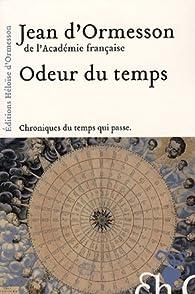 Odeur du temps par Jean d' Ormesson