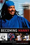Becoming Manny: Inside the Life of Ba...