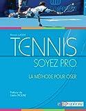Tennis - Soyez P.R.O.: La m�thode pour oser