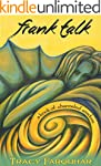 Frank Talk: A Book of Channeled Wisdo...