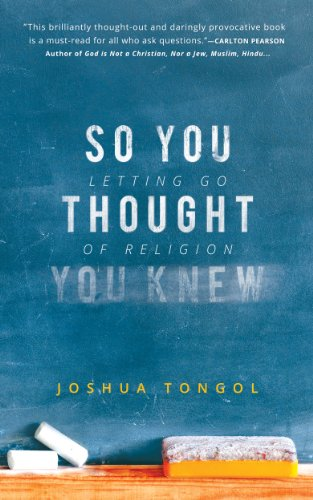So You Thought You Knew: Letting Go of Religion by Joshua Tongol ebook deal
