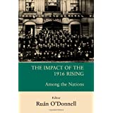 The Impact of the 1916 Rising: Among the Nationsby Ruan O'Donnell
