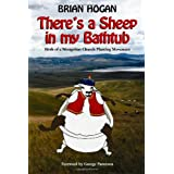 There's a Sheep in my Bathtub: Birth of a Mongolian Church Planting Movement ~ Brian Hogan