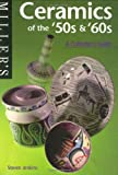 Miller's Ceramics of the '50s & '60s: A Collector's Guide (Miller's Collector's Guides) (1840003723) by Jenkins, Steven
