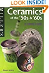 Ceramics of the '50s and '60s: A Coll...