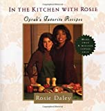 img - for By Rosie Daley In the Kitchen with Rosie: Oprah's Favorite Recipes [Paperback] book / textbook / text book