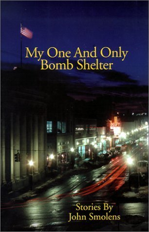 My One and Only Bomb Shelter (Carnegie Mellon Short Fiction Series) by John Smolens (2000-01-01)