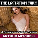 The Lactation Farm: A Breeding and Milking Fantasy (Human Cow Impregnation Sex) | Arthur Mitchell