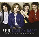 Right On Target: 1984 Live Broadcastby R.E.M.