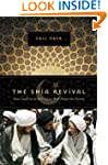 The Shia Revival: How Conflicts withi...