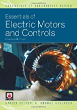 Essentials Of Electric Motors And Controls (Essentials of Electricity)