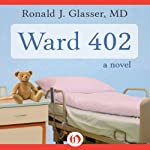 Ward 402: A Novel | Ronald J. Glasser