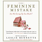 The Feminine Mistake | [Leslie Bennetts]