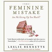 The Feminine Mistake | [Leslie Bennetts]