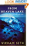 From Heaven Lake : Travels Through Si...