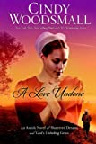 A Love Undone: An Amish Novel of Shattered Dreams and Gods Unfailing Grace